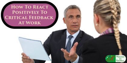 how to react positively to critical feedback at work