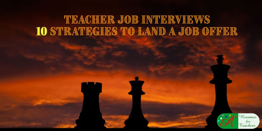 Teacher Job Interview 10 Strategies to Land a Job Offer