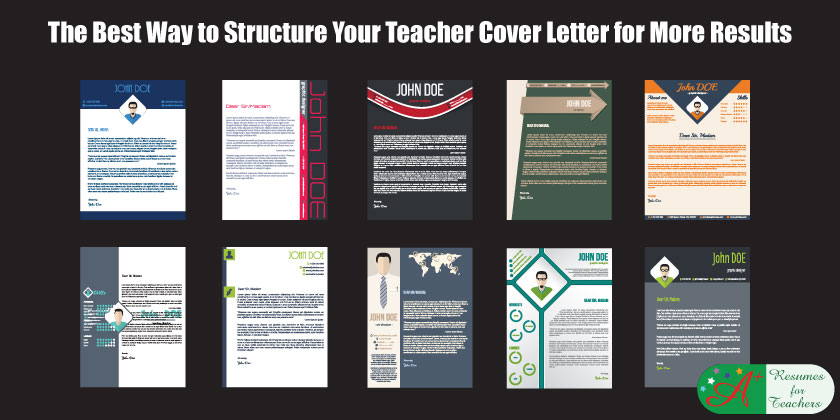 the best way to structure your teacher cover letter for more results