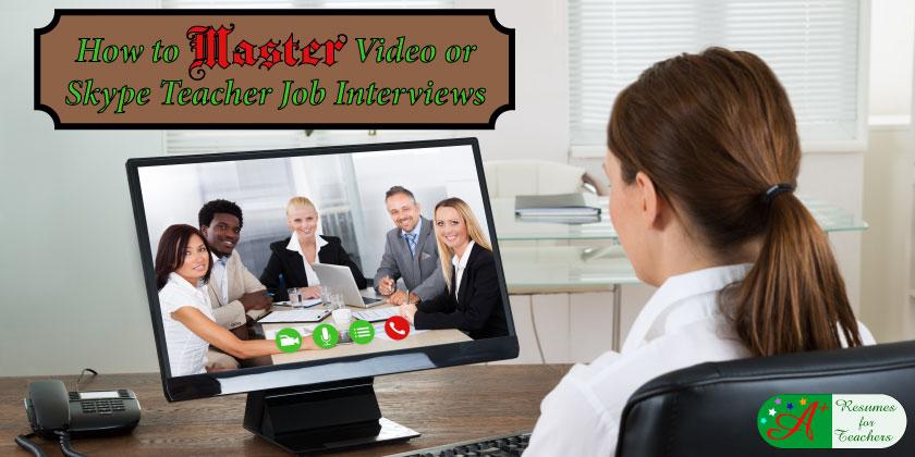 how to master video or skype teacher job interviews