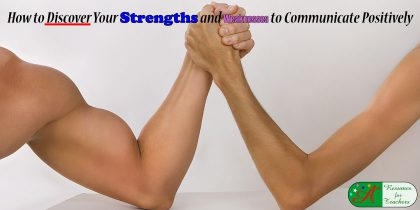 how to discover strengths and weaknesses to communicate positively