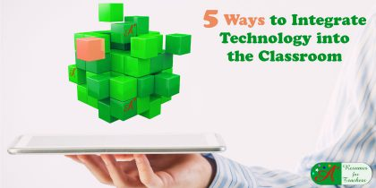 5 Ways to Integrate Technology into the Classroom