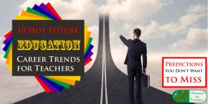 10 Hot Education Career Trends for Teachers in 2016
