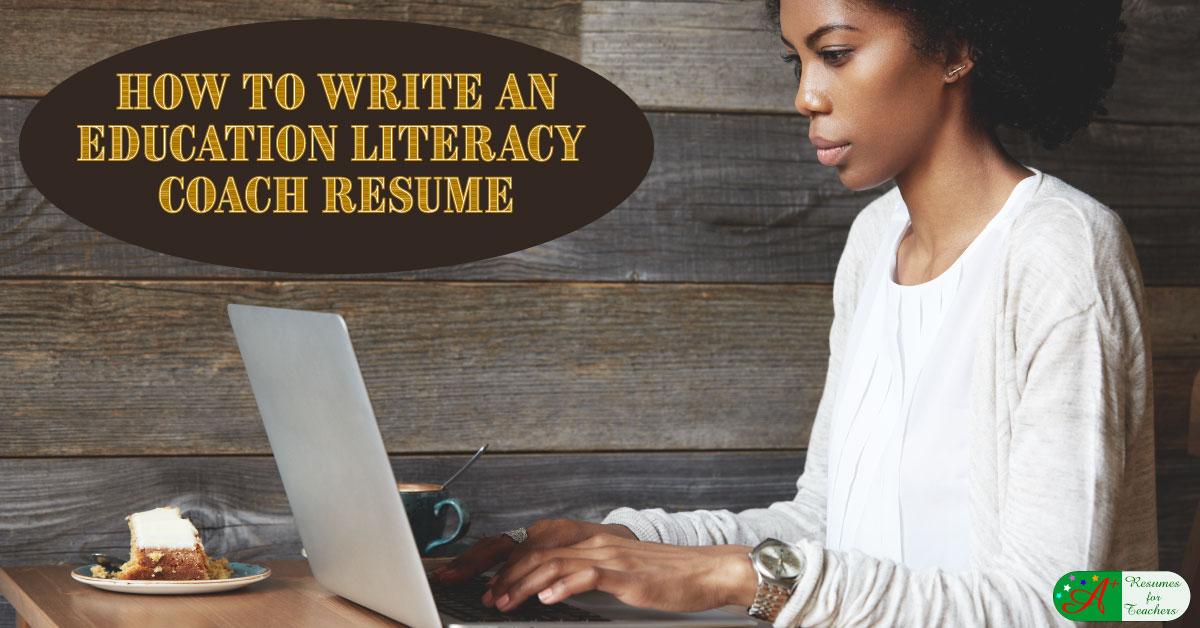 how to write an education literacy coach resume