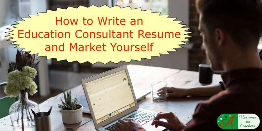 how to write an education consultant resume and market yourself - How To Write A Resume About Yourself