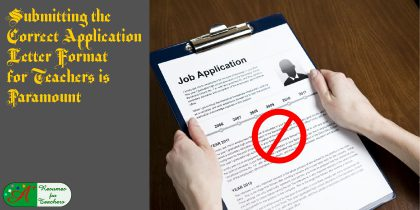 submitting the correct application letter format for teachers is paramount