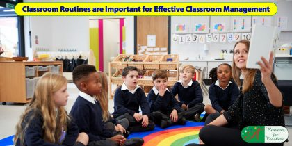 Classroom Routines are Important for Effective Classroom Management