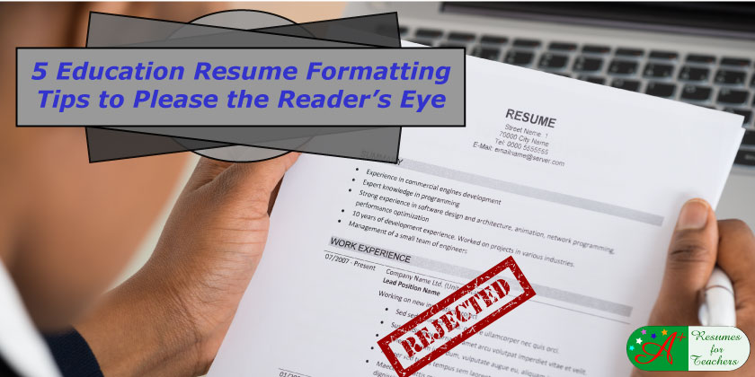 5 education resume formatting tips to please the readers eye