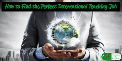 how to find the perfect international teaching job