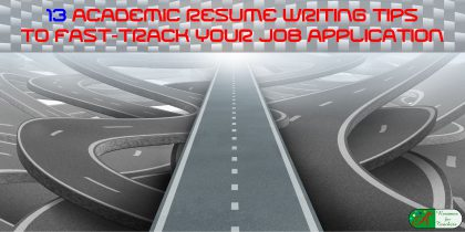 13 academic resume writing tips to fast track your job application