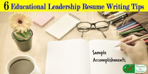 6 Educational Leadership Resume Writing Tips [Sample Accomplishments]