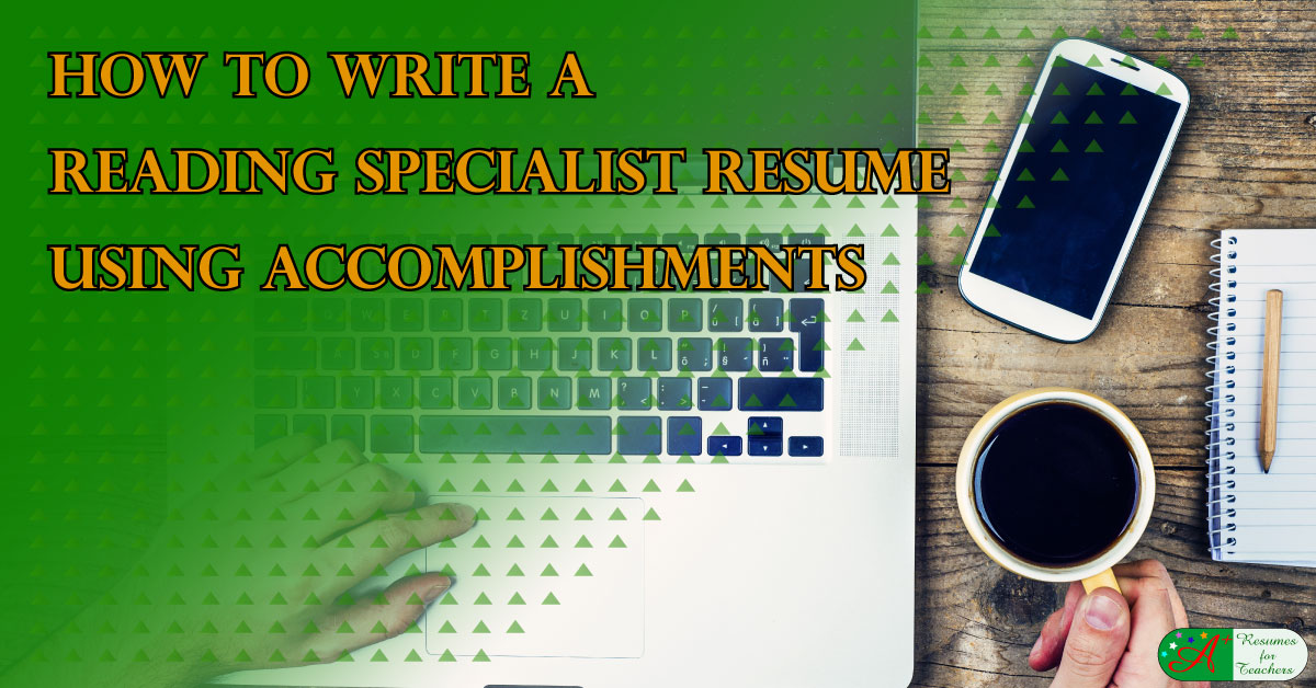 how to write a reading specialist resume using accomplishments