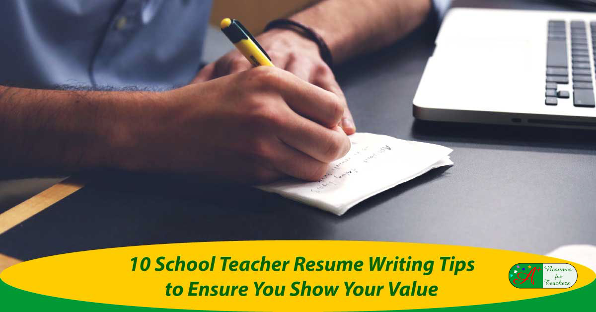 10 school teacher resume writing tips to ensure you shows