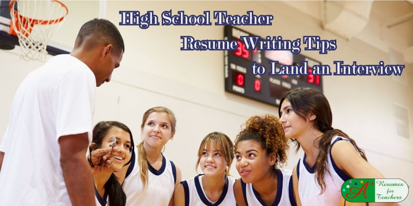 high school teacher resume writing tips to land an interview