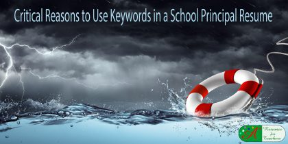 critical reasons to use keywords in a school principal resume