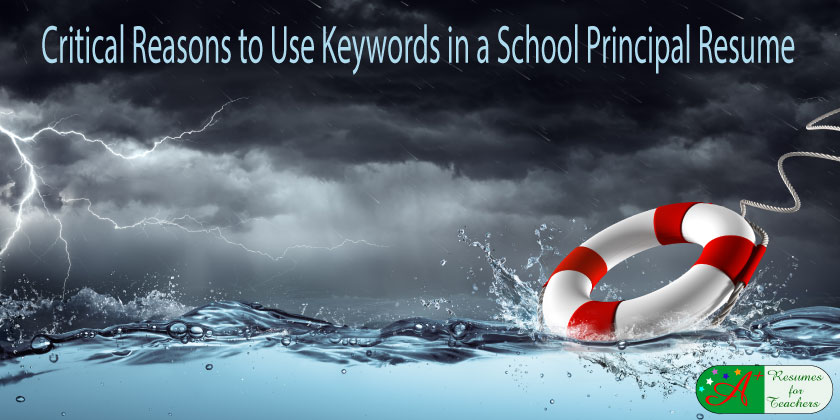 critical reasons to use keywords in school principal resumes