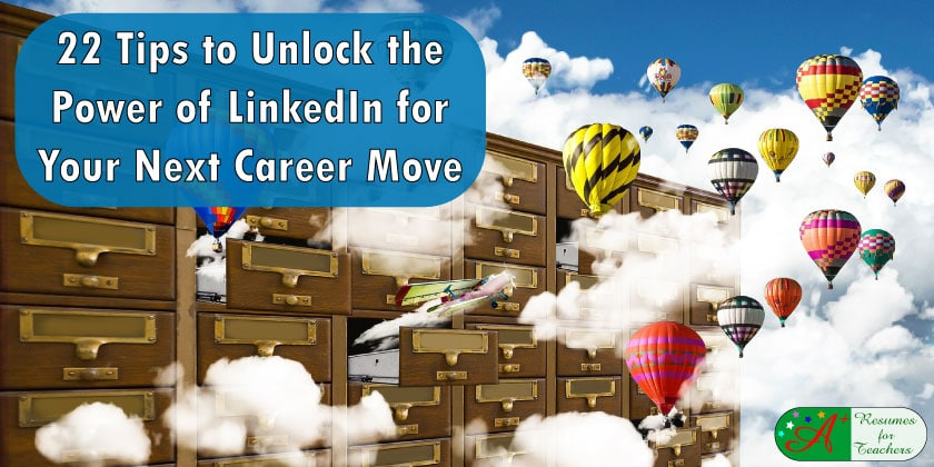 22 Tips to Unlock the Power of Linkedin for Your Next Career Move