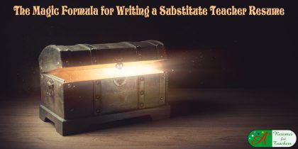 The Magic Formula for Writing a Substitute Teacher Resume