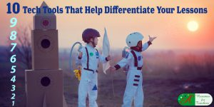10 Tech Tools That Help Differentiate Your Lessons