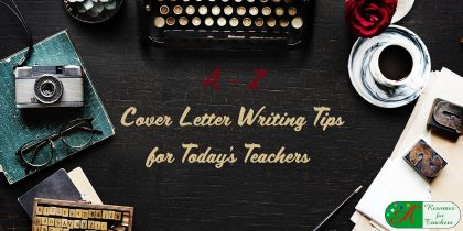a z cover letter writing tips for teachers