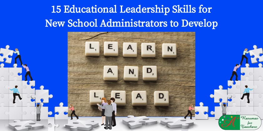 15 Educational Leadership Skills for New School Administrators to Develop