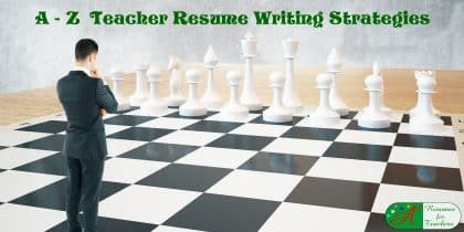 Teacher Resumes: A - Z Resume Writing Strategies and Tips for 2018