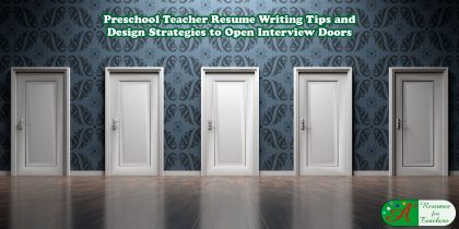 Preschool Teacher Resume Writing Tips and Design Strategies to Open Interview Doors