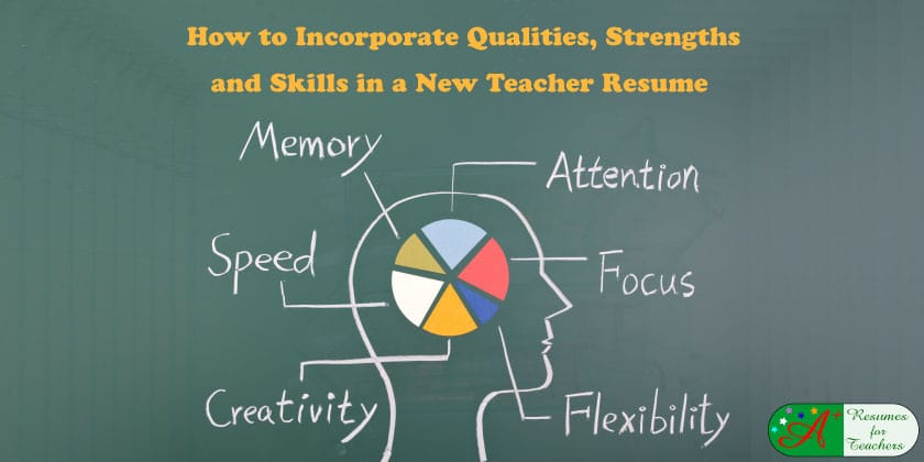 How to Incorporate Qualities, Strengths and Skills in a New Teacher Resume