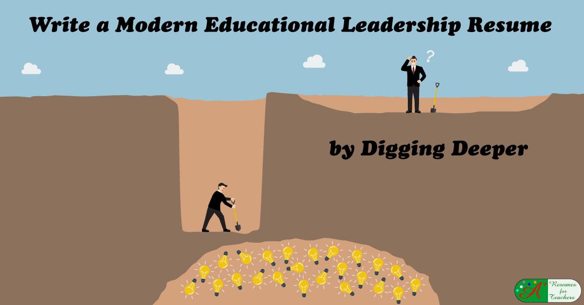 Write A Modern Educational Leadership Resume By Digging Deeper