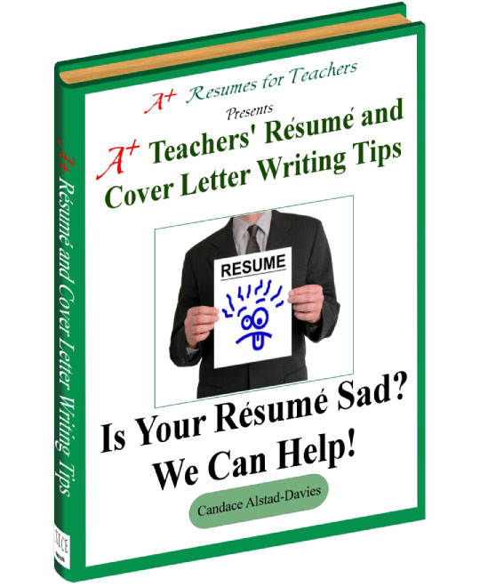 A+ Teacher Resume and Cover Letter Writing Tips ebook