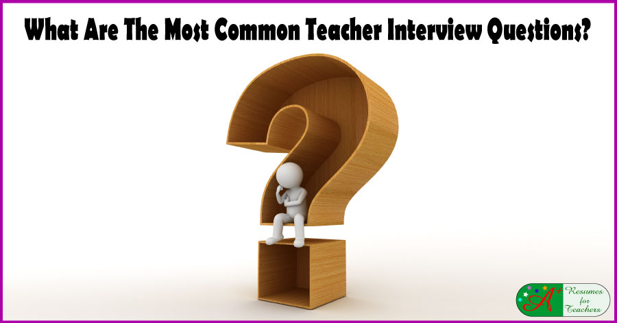 Most Common Teacher Interview Questions