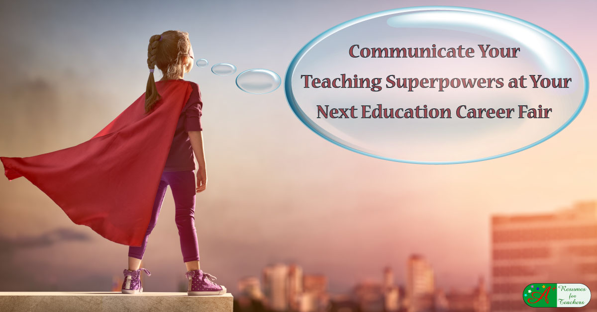 education career fairs tips to communicate your teaching superpowers