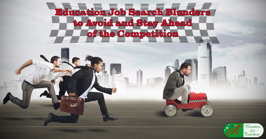Education Job Search Blunders to Avoid