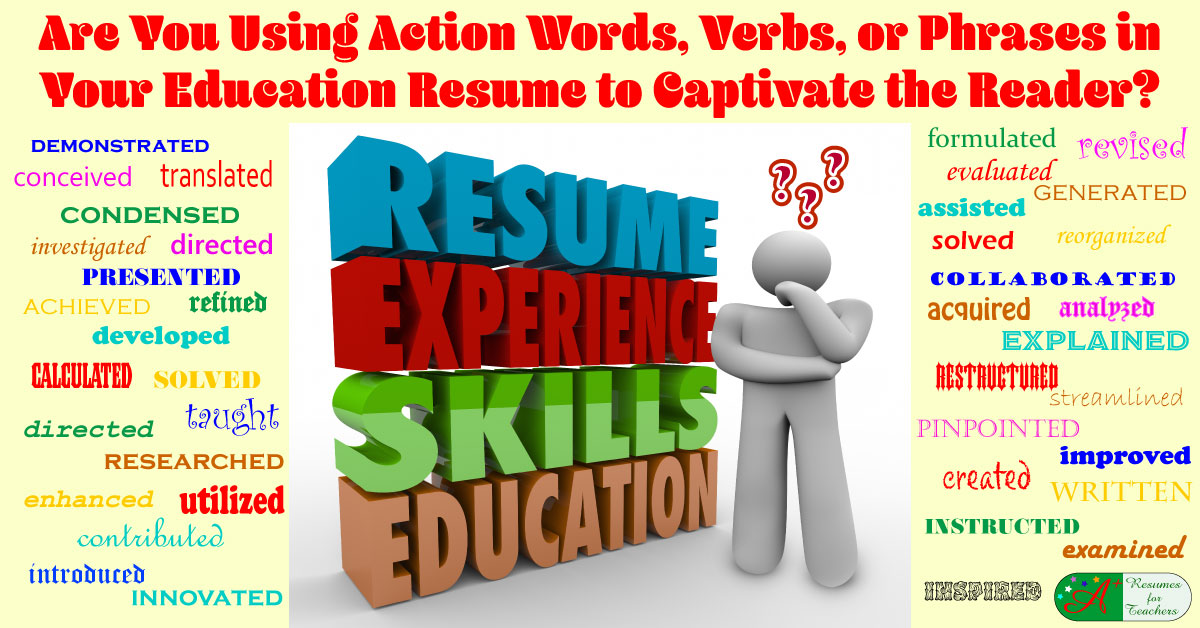 Are You Using Action Words, Verbs, Or Phrases In Your Education Resume?  Action Verbs For Resume