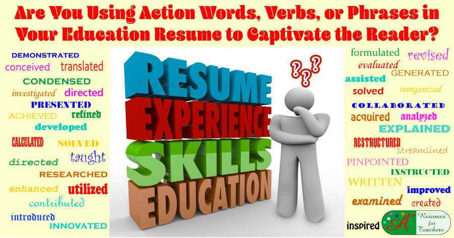 Are You Using Action Words, Verbs, Or Phrases In Your Education Resume?  Action Resume Words