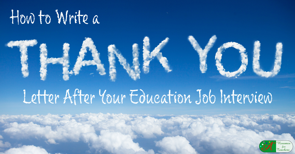 Thank You Letter After Job Interview from resumes-for-teachers.com