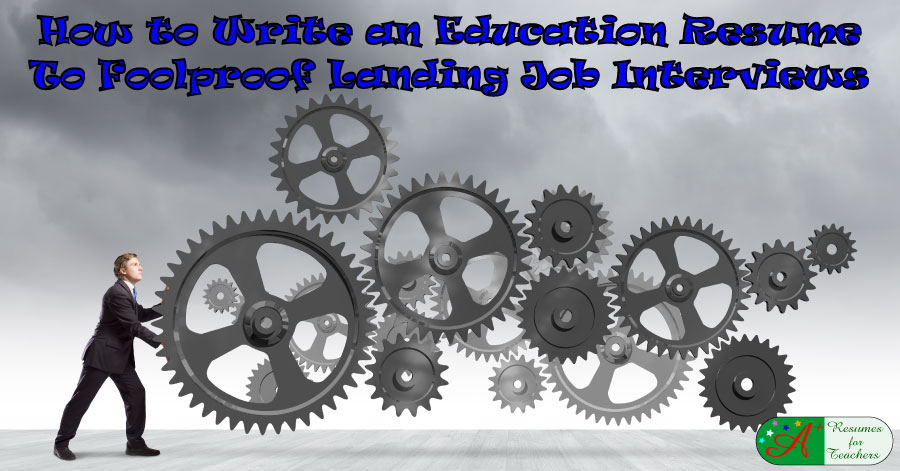 How to Write an Education Resume To Foolproof Landing Job Interviews