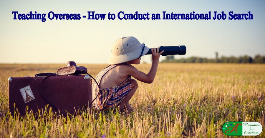 Teaching Overseas - How to Conduct an International Job Search