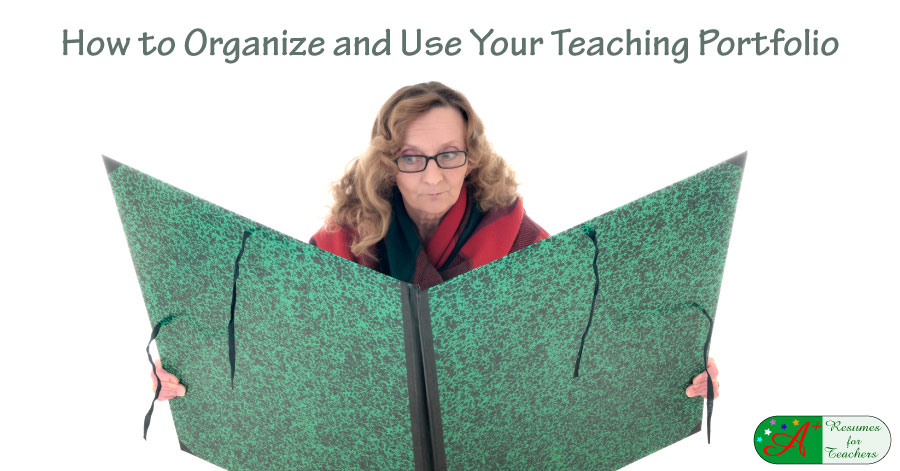 How to Organize and Use Your Teaching Portfolio