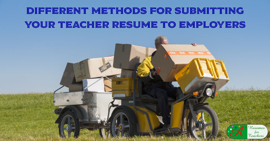 Different Methods for Submitting Your Teacher Resume to Employers