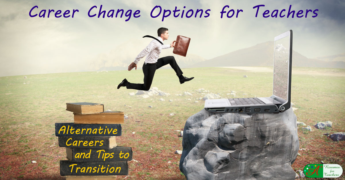 Career Change Options for Teachers - Alternative Careers and Tips ...