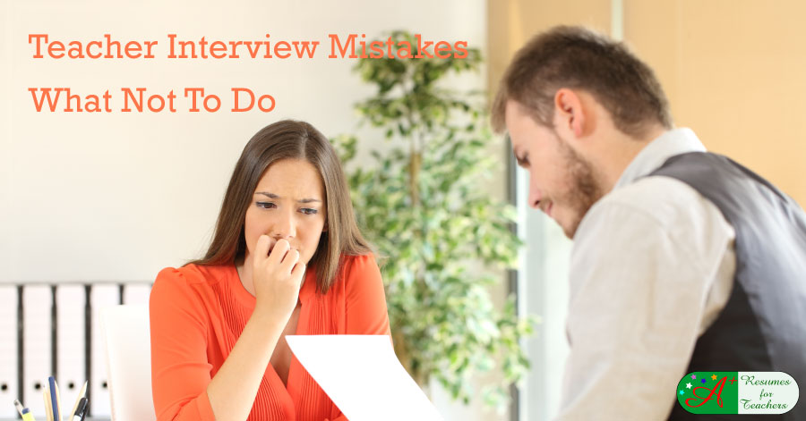 Teacher Interview Mistakes - What Not To Do