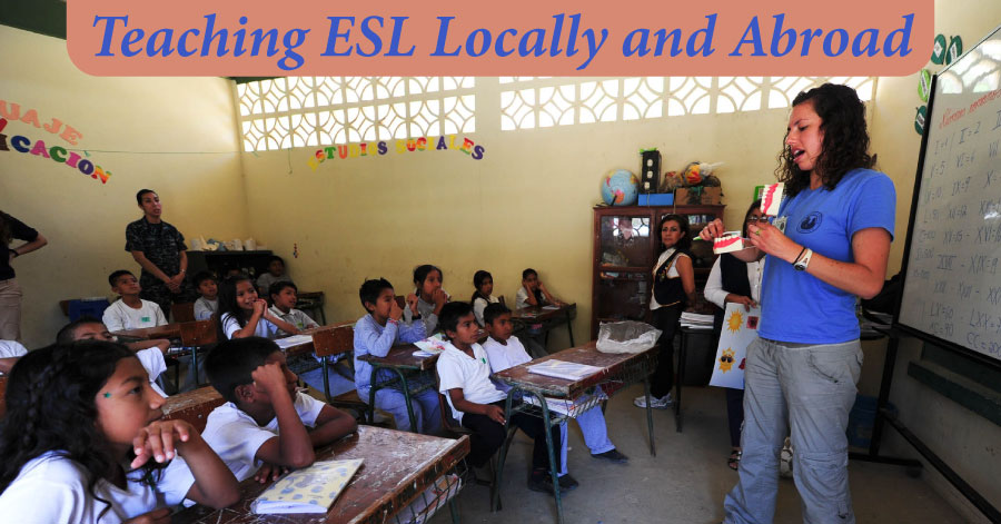 Teaching ESL Locally and Abroad