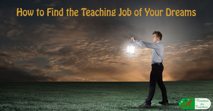 How to Find the Teaching Job of Your Dreams