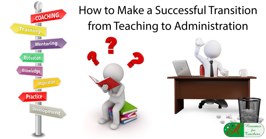 How to Make A Successful Transition From Teaching to Administration