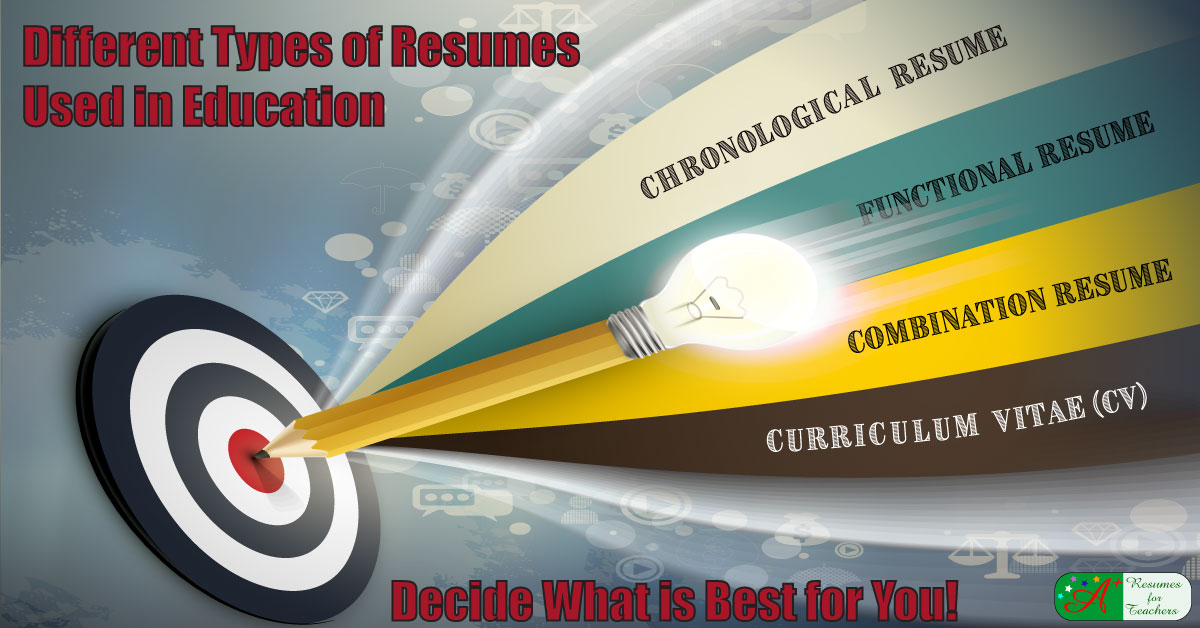 types of resumes used in education decide what is best for you