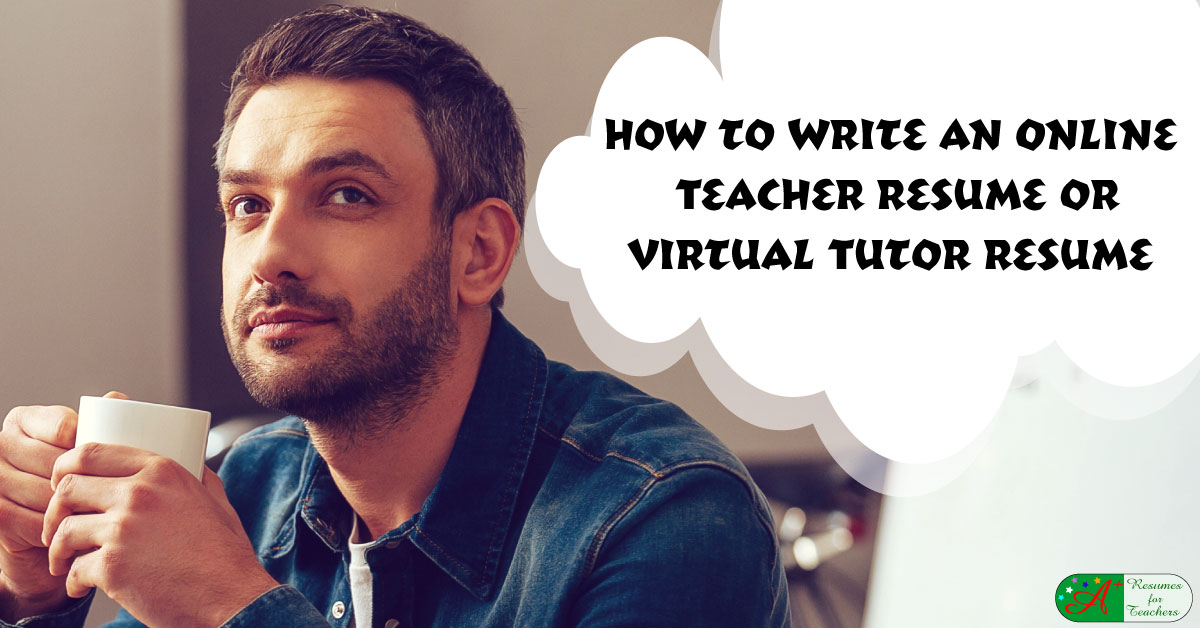 how to write an online teacher resume or virtual tutor resume